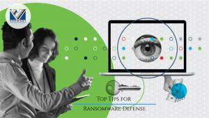 Top Tips for Ransomware Defense